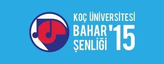 Koç Üniversitesi Bahar Şenliği'15 afiş