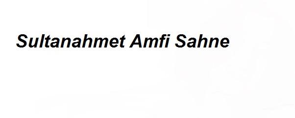 Sultanahmet Amfi Sahne afi�