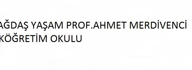 Çağdaş Yaşam Prof.Ahmet Merdivenci İ.Ö.O