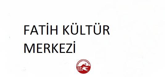 Fatih Kültür Merkezi afi�