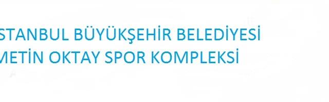 İBB Metin Oktay Spor Kompleksi