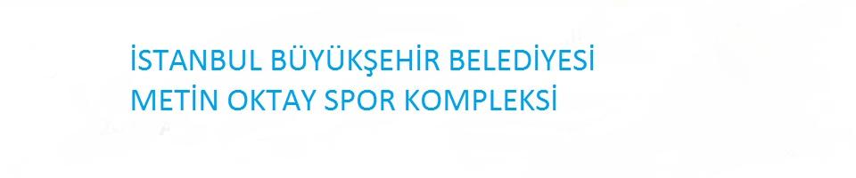 İBB Metin Oktay Spor Kompleksi afi�