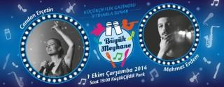Büyük Meyhane – Candan Erçetin & Mehmet Erdem Küçükçiftlik Park'ta afiş