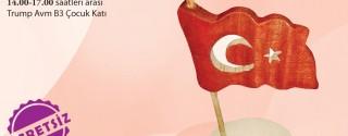 Çocuklarla Türk Bayrağı Yapıyoruz afiş