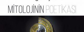 Mitolojinin Poetikası Sergi afiş