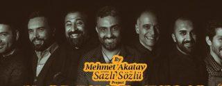 Mehmet Akatay – Sazlı Sözlü Project afiş