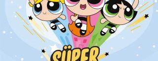 Süper Etkinlik Powerpuff Girls afiş