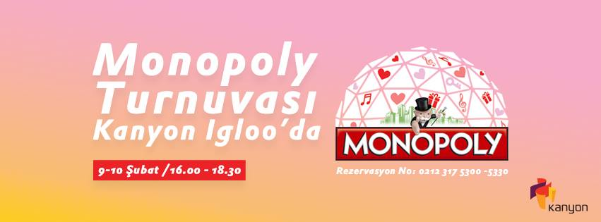Monopoly Turnuvası Kanyon Igloo'da!