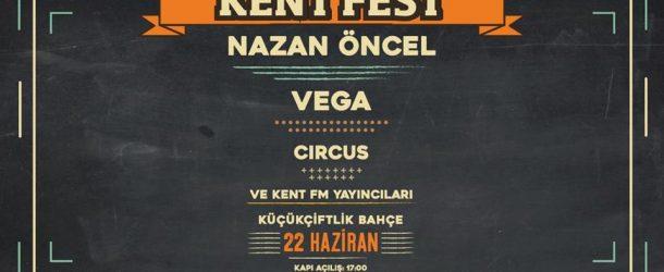 Kent Fest Nazan Öncel – Vega – Circus