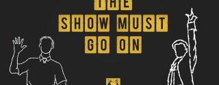 The Show Must Go On afiş