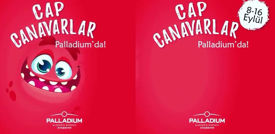 Cap Canavarlar Palladium'da!