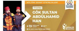 Gök Sultan Abdülhamid Han Tiyatro afiş