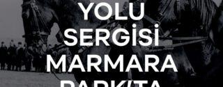 Kurtuluş Yolu Sergisi Marmara Park'ta! afiş
