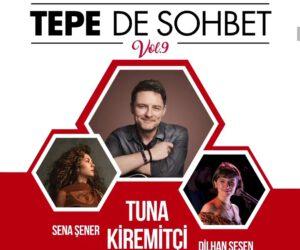 Tepe'de Sohbet Tuna Kiremitçi – Sena Şeker -Dilhan Şeşen