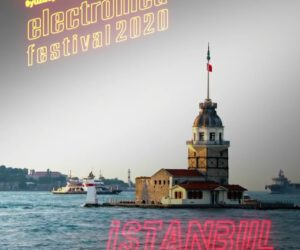 Electronica Festival İstanbul 2021