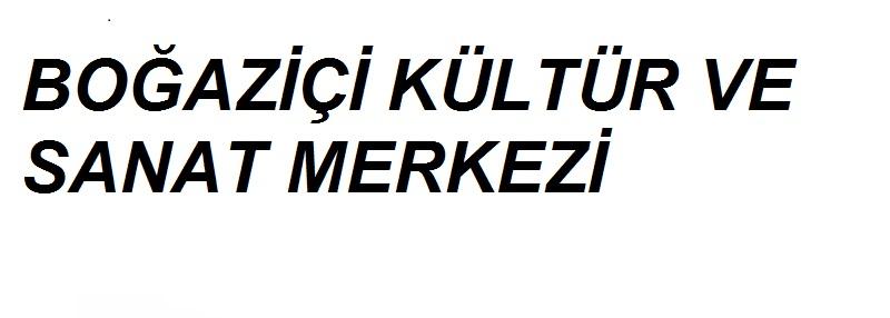 Boğaziçi Kültür Sanat Merkezi Sarıyer afi�