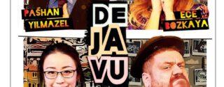 Dejavu Tiyatro afiş