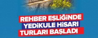 Rehber Eşliğinde Yedikule Hisarı Turları Başladı afiş