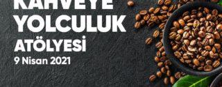 Kahveye Yolculuk Atölyesi afiş